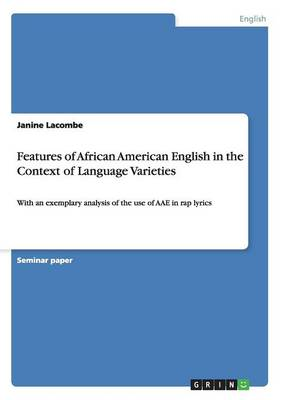Features of African American English in the Context of Language Varieties (Paperback)