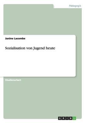Sozialisation Von Jugend Heute (Paperback)