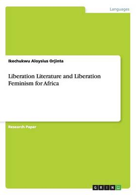 Liberation Literature and Liberation Feminism for Africa (Paperback)