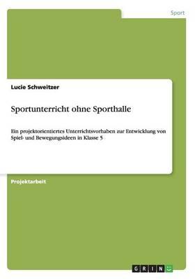 Sportunterricht Ohne Sporthalle (Paperback)