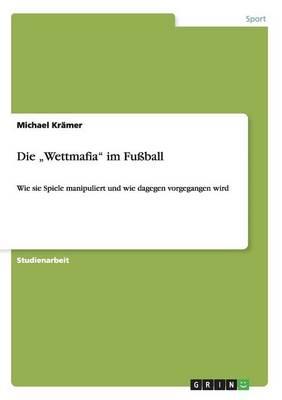 "Die ""Wettmafia"" Im Fuball (Paperback)"