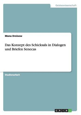 Das Konzept Des Schicksals in Dialogen Und Briefen Senecas (Paperback)