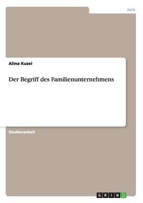 Der Begriff Des Familienunternehmens (Paperback)