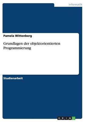 Grundlagen Der Objektorientierten Programmierung (Paperback)