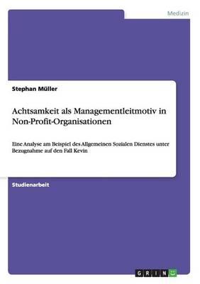 Achtsamkeit ALS Managementleitmotiv in Non-Profit-Organisationen (Paperback)
