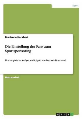 Die Einstellung Der Fans Zum Sportsponsoring (Paperback)