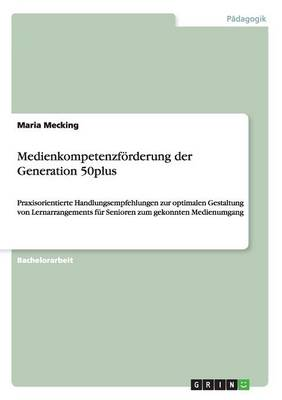 Medienkompetenzforderung Der Generation 50plus (Paperback)