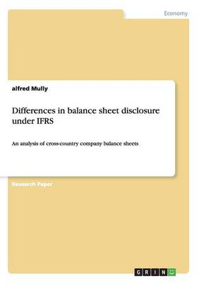 Differences in Balance Sheet Disclosure Under Ifrs (Paperback)