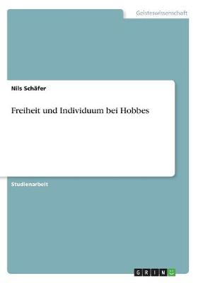Freiheit Und Individuum Bei Hobbes (Paperback)