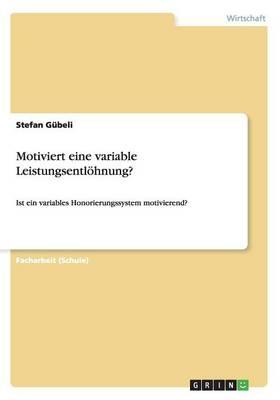 Motiviert Eine Variable Leistungsentlohnung? (Paperback)