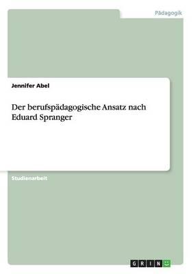 Der Berufspadagogische Ansatz Nach Eduard Spranger (Paperback)