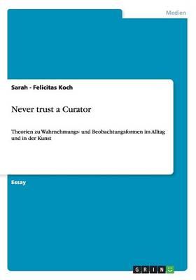 Never Trust a Curator (Paperback)
