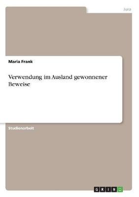 Verwendung Im Ausland Gewonnener Beweise (Paperback)