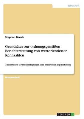 Grundsatze Zur Ordnungsgemassen Berichterstattung Von Wertorientierten Kennzahlen (Paperback)