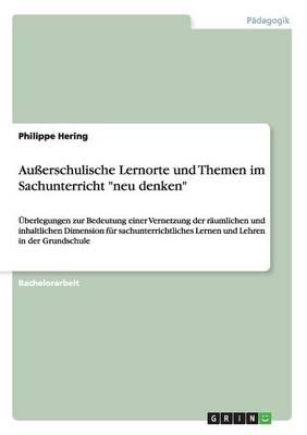 """Auerschulische Lernorte Und Themen Im Sachunterricht """"Neu Denken"""" (Paperback)"""