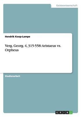 Verg. Georg. 4, 315-558: Aristaeus vs. Orpheus (Paperback)