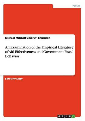 An Examination of the Empirical Literature of Aid Effectiveness and Government Fiscal Behavior (Paperback)
