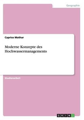 Moderne Konzepte Des Hochwassermanagements (Paperback)