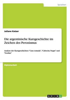 Die Argentinische Kurzgeschichte Im Zeichen Des Peronismus (Paperback)