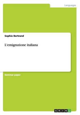 L'Emigrazione Italiana (Paperback)