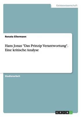 """Hans Jonas """"Das Prinzip Verantwortung."""" Eine Kritische Analyse (Paperback)"""