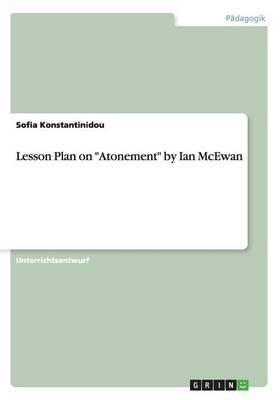 "Lesson Plan on ""Atonement"" by Ian McEwan (Paperback)"