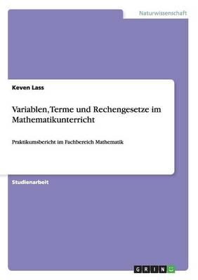 Variablen, Terme Und Rechengesetze Im Mathematikunterricht (Paperback)