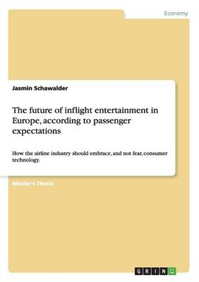 The Future of Inflight Entertainment in Europe, According to Passenger Expectations (Paperback)