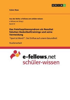 Das Patellaspitzensyndrom ALS Resultat Falschen Basketballtrainings Und Seine Vermeidung (Paperback)