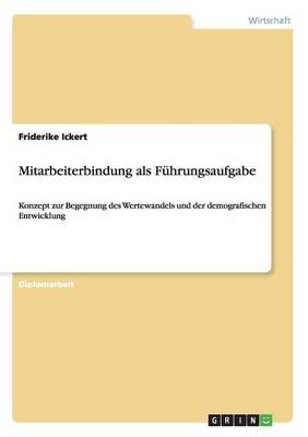 Mitarbeiterbindung ALS Fuhrungsaufgabe (Paperback)