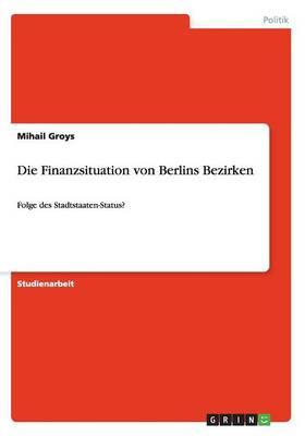Die Finanzsituation Von Berlins Bezirken (Paperback)