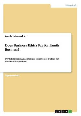 Does Business Ethics Pay for Family Business? (Paperback)