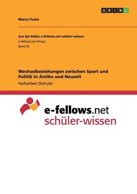 Wechselbeziehungen Zwischen Sport Und Politik in Antike Und Neuzeit (Paperback)