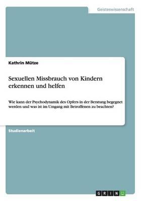 Sexuellen Missbrauch Von Kindern Erkennen Und Helfen (Paperback)