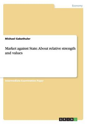 Market against State. About relative strength and values (Paperback)