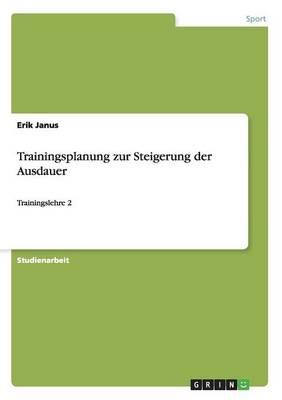 Trainingsplanung Zur Steigerung Der Ausdauer (Paperback)