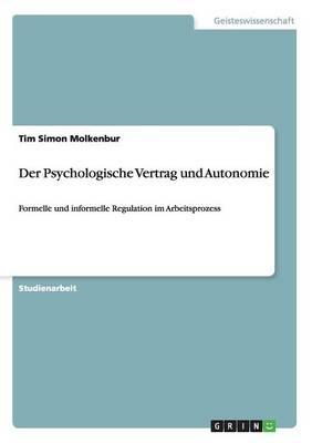 Der Psychologische Vertrag Und Autonomie (Paperback)