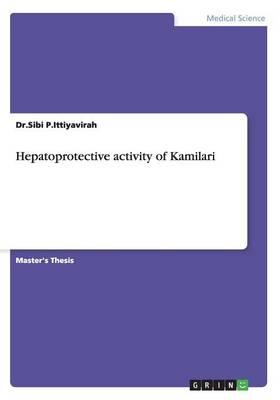 Hepatoprotective Activity of Kamilari (Paperback)