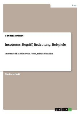 Incoterms. Begriff, Bedeutung, Beispiele (Paperback)