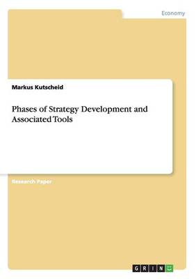 Phases of Strategy Development and Associated Tools (Paperback)
