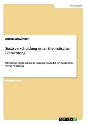 Staatsverschuldung unter theoretischer Betrachtung (Paperback)