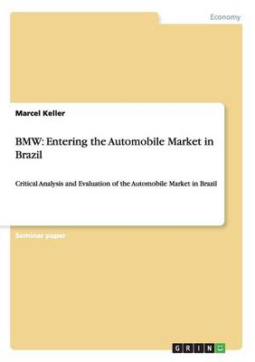BMW: Entering the Automobile Market in Brazil (Paperback)