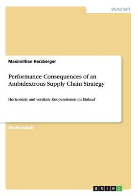 Performance Consequences of an Ambidextrous Supply Chain Strategy (Paperback)