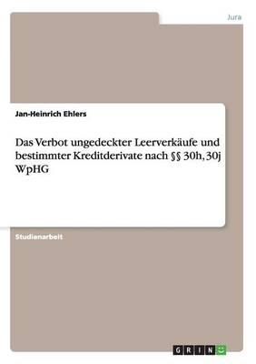 Das Verbot Ungedeckter Leerverkaufe Und Bestimmter Kreditderivate Nach 30h, 30j Wphg (Paperback)