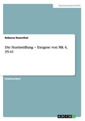 Die Sturmstillung - Exegese Von Mk 4, 35-41 (Paperback)