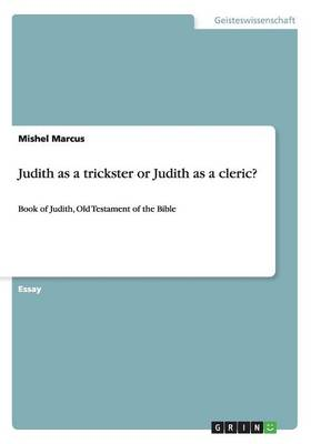 Judith as a Trickster or Judith as a Cleric? (Paperback)