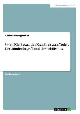 """Soren Kierkegaards """"Krankheit Zum Tode. Der Sundenbegriff Und Der Nihilismus (Paperback)"""