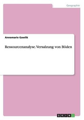 Ressourcenanalyse. Versalzung von Boeden (Paperback)