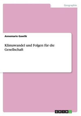 Klimawandel Und Folgen Fur Die Gesellschaft (Paperback)