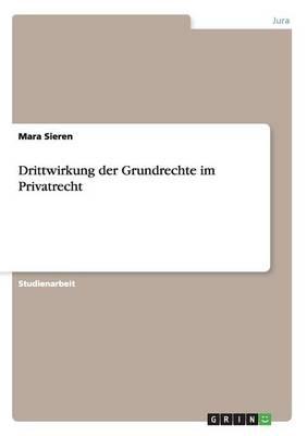 Drittwirkung Der Grundrechte Im Privatrecht (Paperback)
